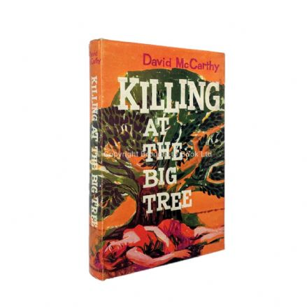 Killing At the Big Tree by David McCarthy First Edition Heinemann 1961